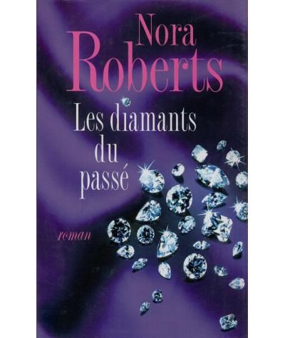 Les diamants du passé (Nora Roberts) - France Loisirs