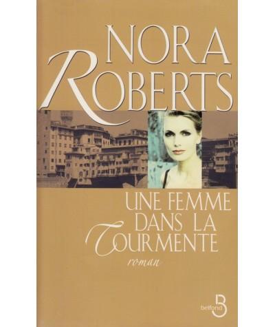 Une femme dans la tourmente (Nora Roberts) - Editions Belfond