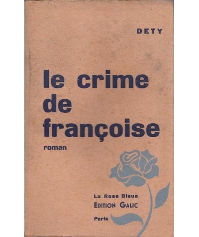 Le crime de Françoise (Dety) - Collection La Rose Bleue N° 1