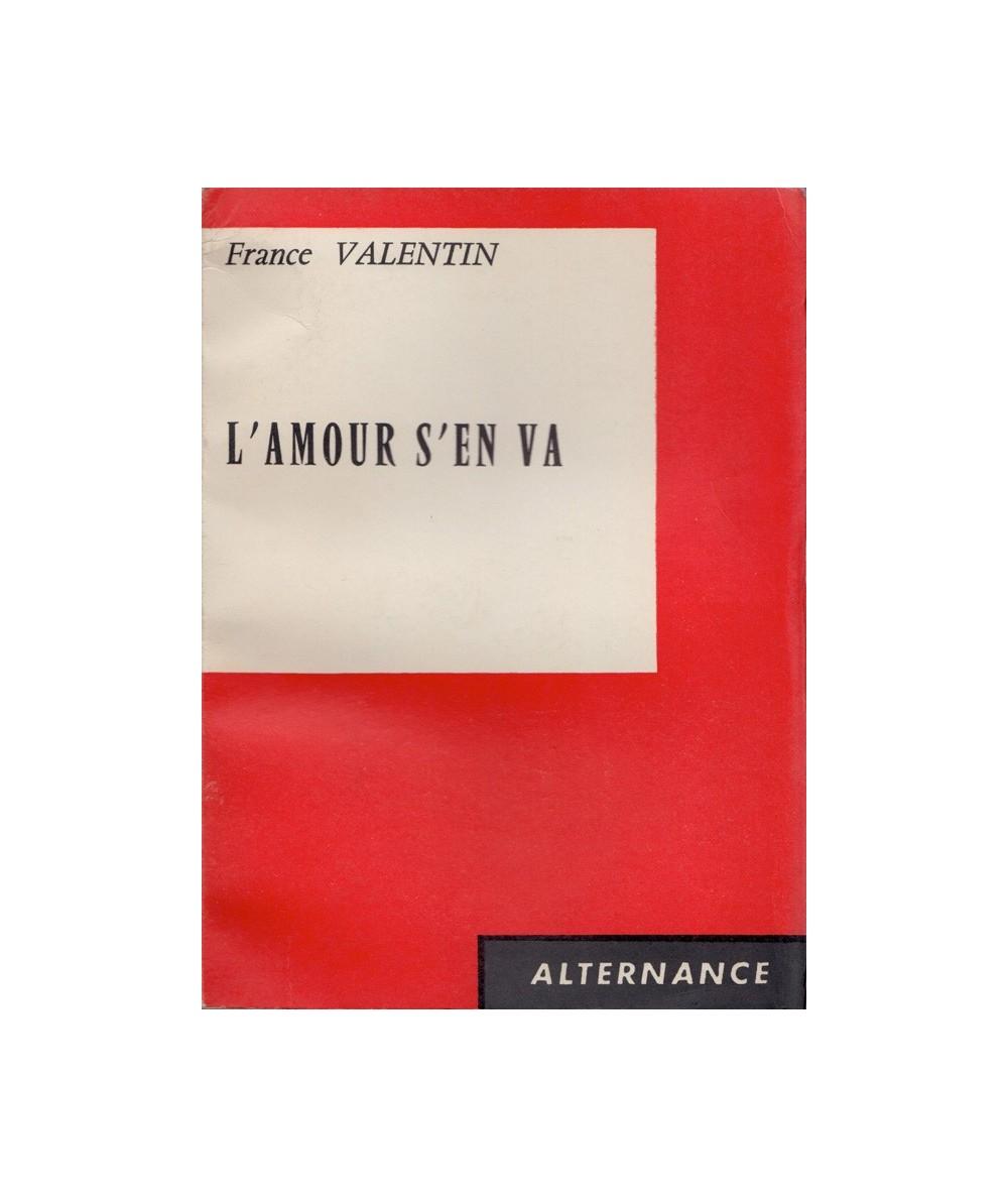 L'amour s'en va (France Valentin) - Collection Alternance
