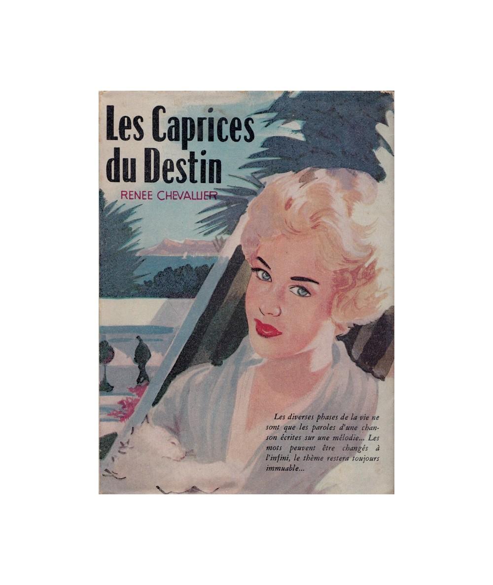 Les Caprices du Destin (Renée Chevallier)