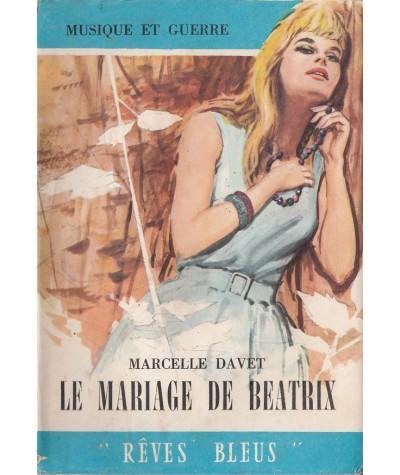 Le mariage de Béatrix (Marcelle Davet) - Rêves Bleus N° 102