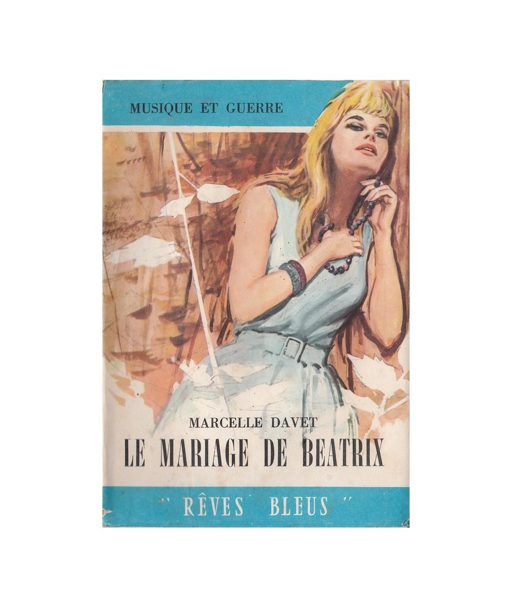 Rêves Bleus N° 102 - Le mariage de Béatrix (Marcelle Davet)