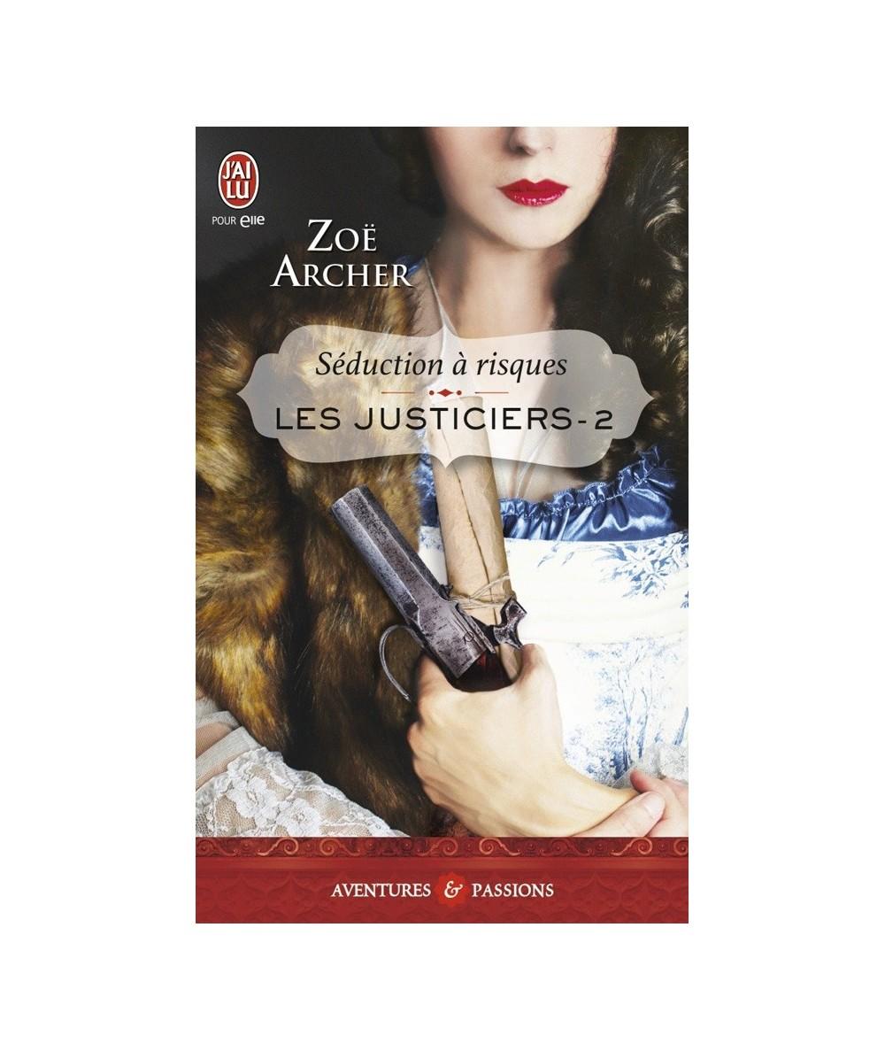N° 11062 - Les justiciers T2 : Séduction à risques (Zoé Archer)