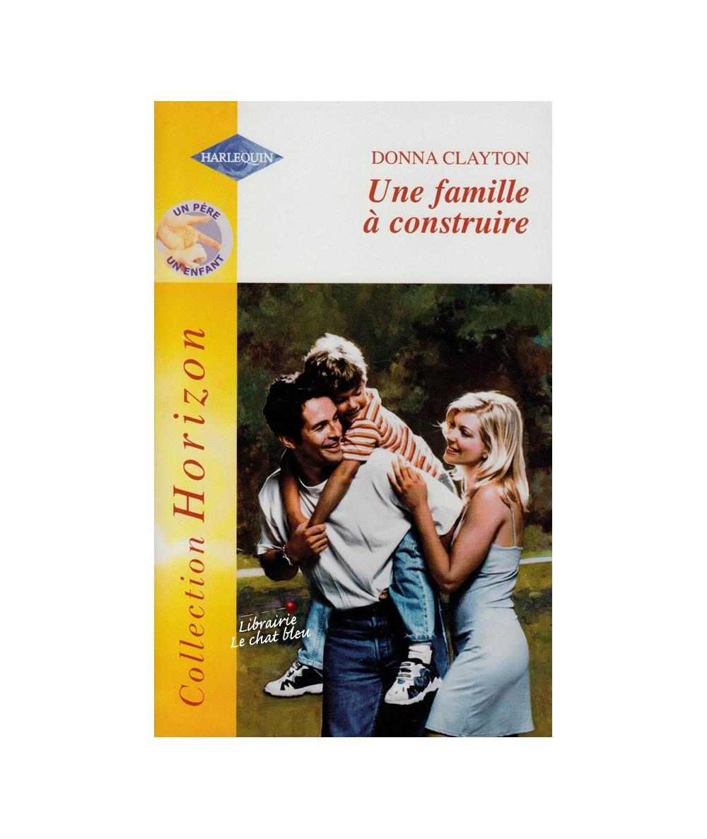 N° 1962 - Une famille à construire (Donna Clayton) - Un père, un enfant