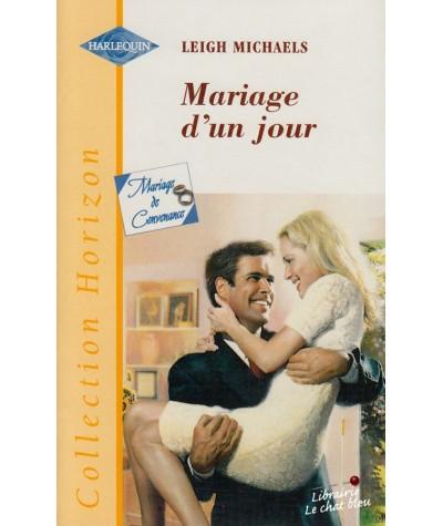 Harlequin Horizon N° 1794 - Mariage d'un jour (Leigh Michaels)