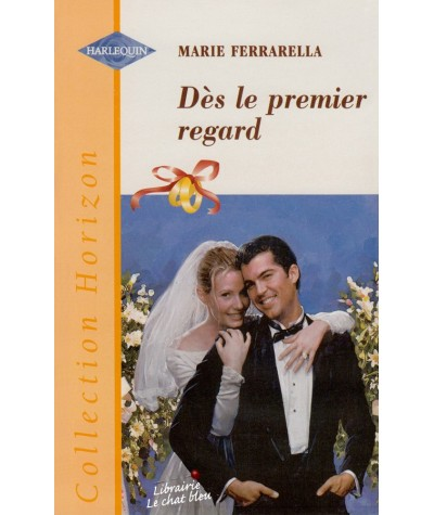 Harlequin Horizon N° 1608 - Dès le premier regard (Marie Ferrarella) - Les mariés du mois