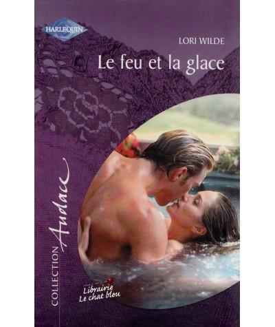 Harlequin Audace N° 30 - Le feu et la glace (Lori Wilde)