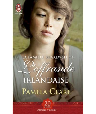 J'ai lu N° 8283 - La famille Blakewell T2 : L'offrande irlandaise (Pamela Clare)