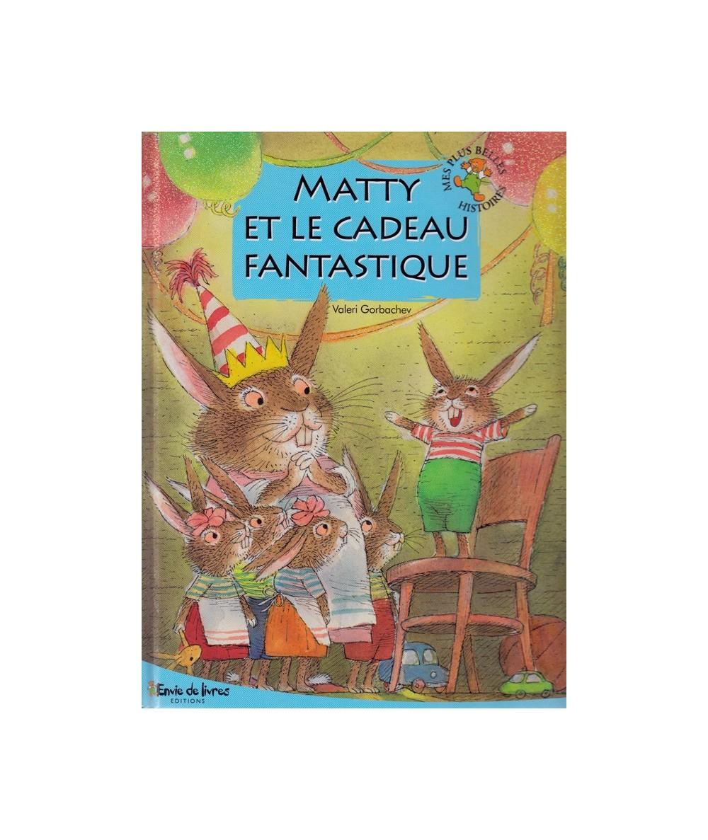 Matty et le cadeau fantastique (Valeri Gorbachev)