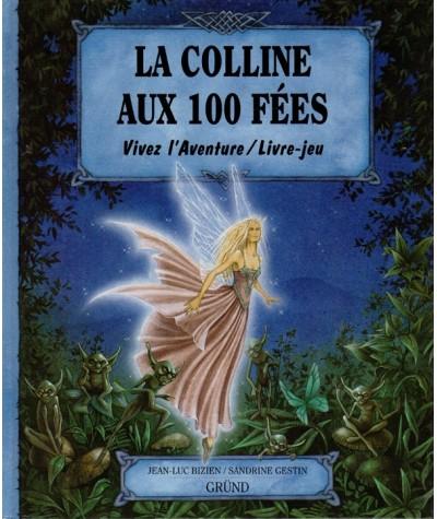 La Colline aux 100 Fées (Jean-luc Bizien, Sandrine Gestin)