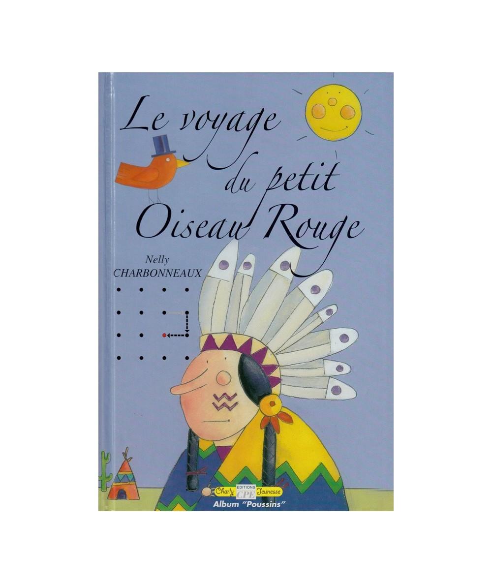 Le voyage du petit Oiseau Rouge (Nelly Charbonneaux)