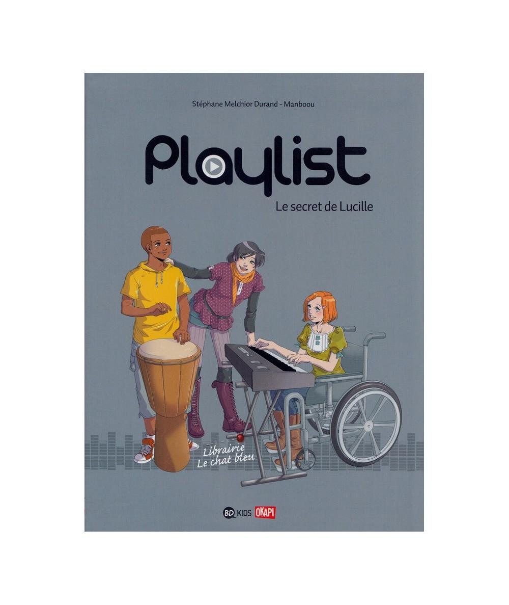 Playlist T1 : Le secret de Lucille (Stéphane Melchior Durand, Manboou)
