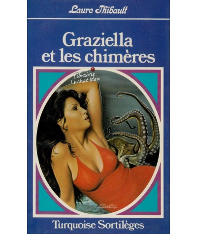 Graziella et les chimères (Laure Thibault) - Turquoise Sortilèges N° 171