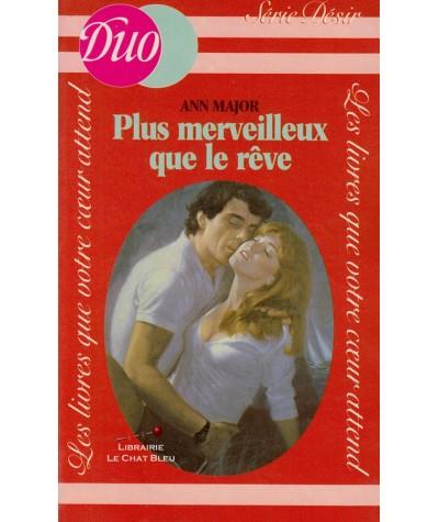 Plus merveilleux que le rêve (Ann Major) - Duo Désir N° 18