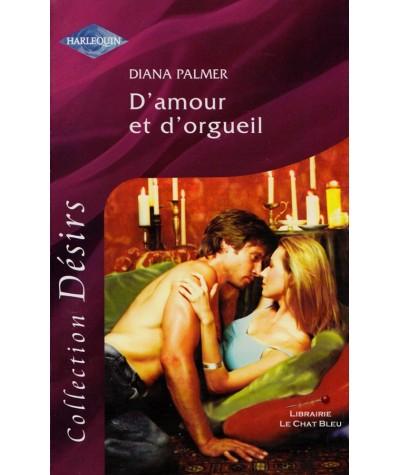 D'amour et d'orgueil (Diana Palmer) - Harlequin Désirs N° HS