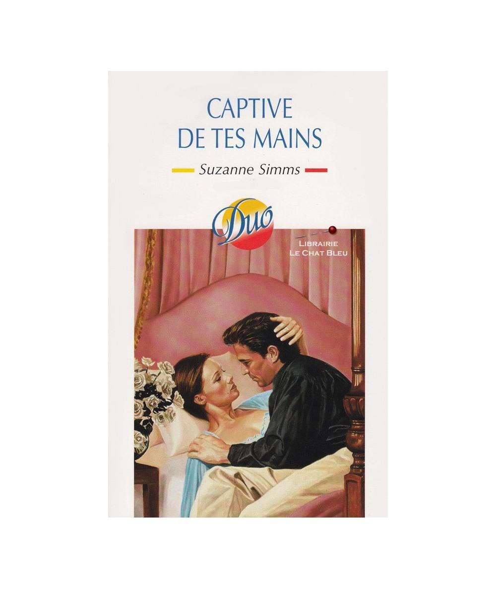 N° 220 - Captive de tes mains (Suzanne Simms)
