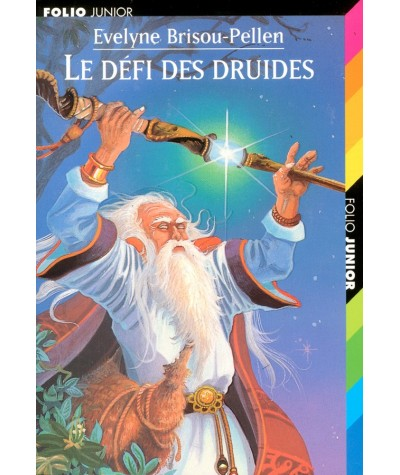 Folio Junior N° 718 - Le défi des druides (Evelyne Brisou-Pellen)