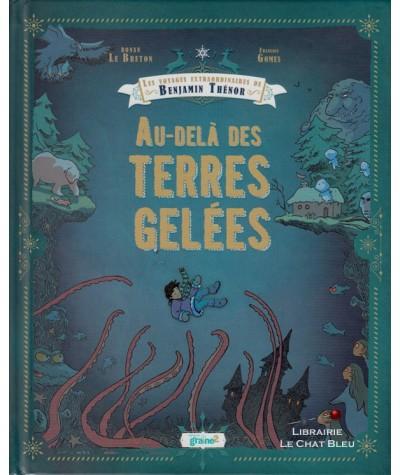 Les voyages extraordinaires de Benjamin Thénor : Au-delà des terres gelées (Ronan Le Breton, François Gomes)