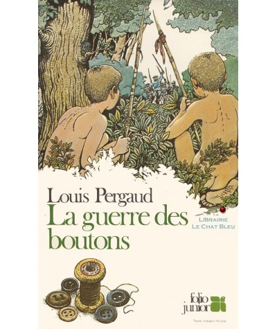 Folio Junior N° 168 - La guerre des boutons (Louis Pergaud)