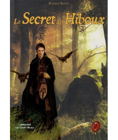 Le Grimoire au Rubis, Cycle 1 Livre 1 : Le Secret des Hiboux (Béatrice Bottet)