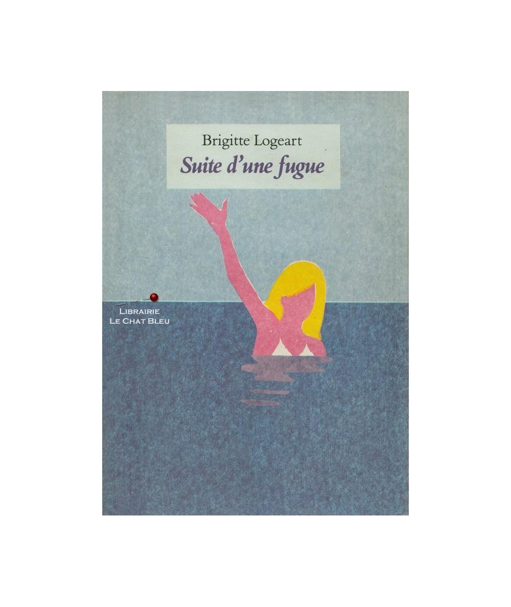 Suite d'une fugue (Brigitte Logeart)