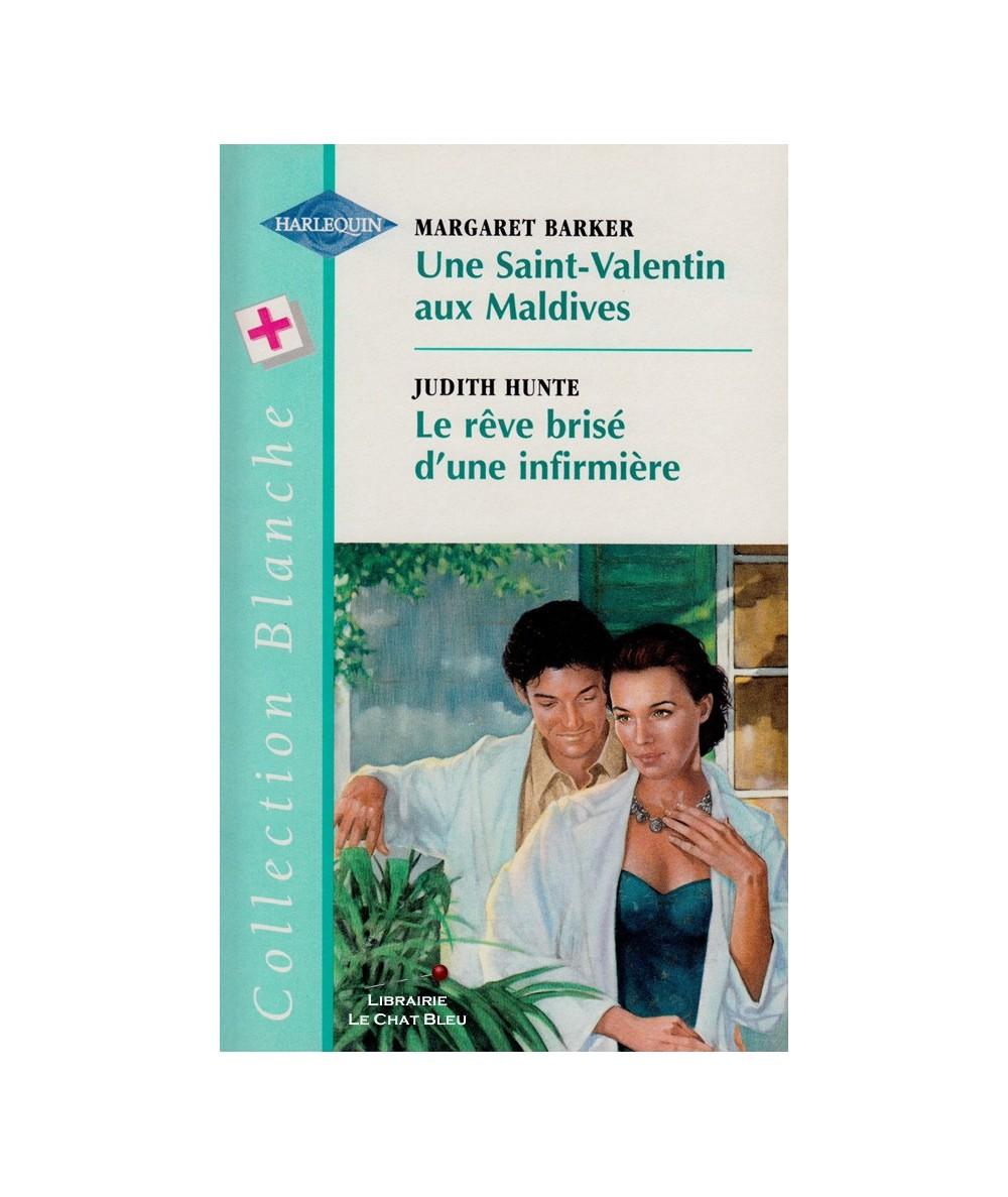 N° 452 - Une Saint-Valentin aux Maldives (Margaret Barker) - Le rêve brisé d'une infirmière (Judith Hunte)