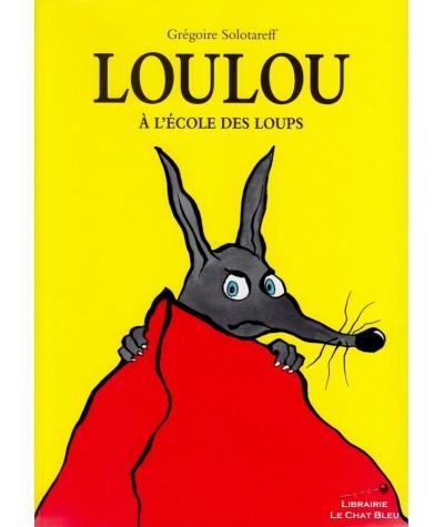 Loulou à l'école des loups (Grégoire Solotareff) - Collection Kilimax