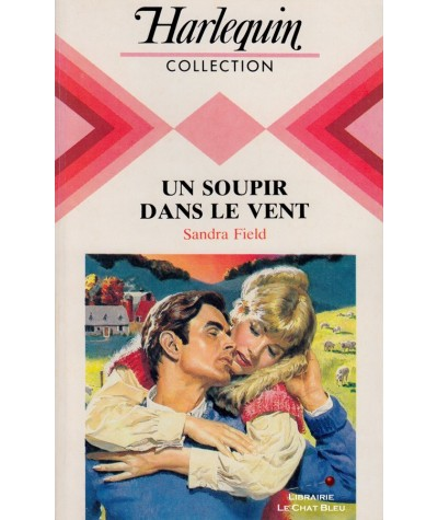 Un soupir dans le vent (Sandra Field) - Collection Harlequin N° 610