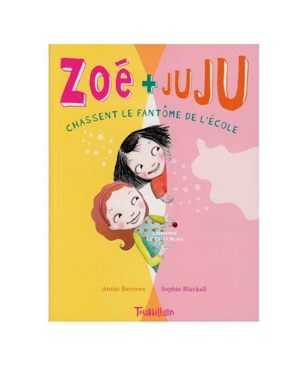 Zoé + Juju T2 : Zoé + Juju chassent le fantôme de l'école (Annie Barrows, Sophie Blackall)