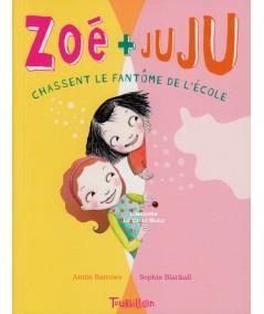 Zoé + Juju chassent le fantôme de l'école (Annie Barrows, Sophie Blackall)