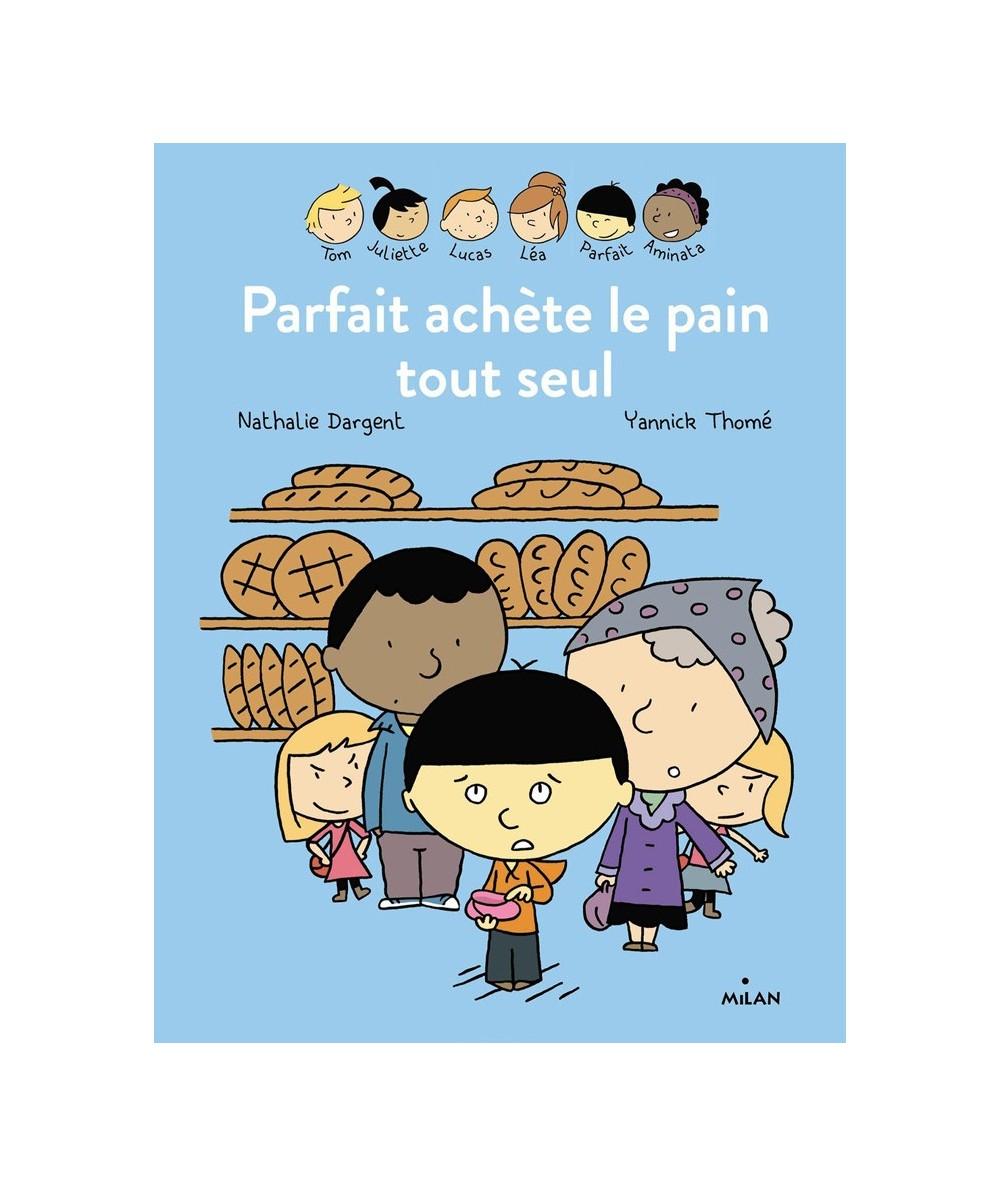 Les inséparables : Parfait achète le pain tout seul (Nathalie Dargent, Yannick Thomé)