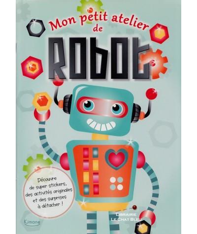 Mon petit atelier de Robot : Super stickers et activités originales !