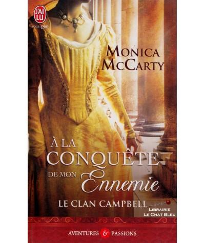 Le clan Campbell T1 : À la conquête de mon ennemie (Monica McCarty) - J'ai lu N° 9896