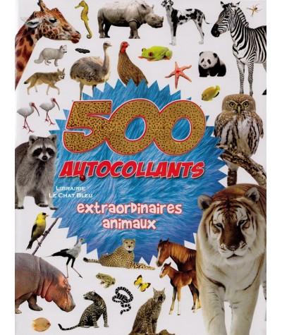 500 autocollants extraordinaires des animaux - Cahier de stickers