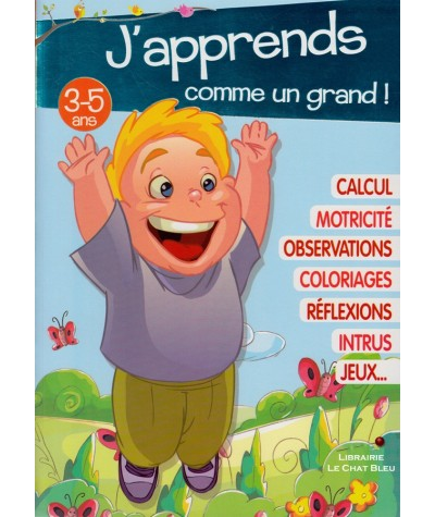 J'apprends comme un grand ! : Cahier d'activités pour les enfants de 3 à 5 ans