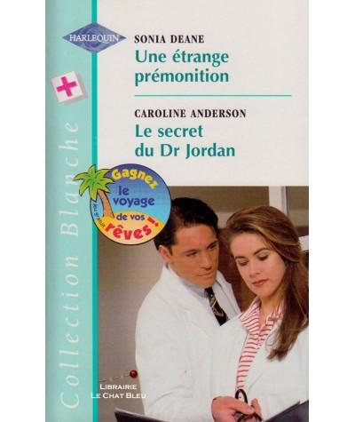 Une étrange prémonition - Le secret du Dr Jordan - Harlequin Blanche N° 447