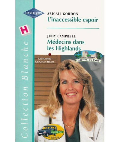 L'inaccessible espoir - Médecins dans les Highlands - Harlequin Blanche N° 512