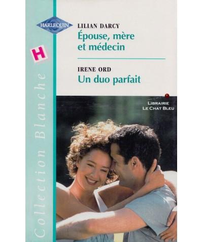 Épouse, mère et médecin - Un duo parfait - Harlequin Blanche N° 507