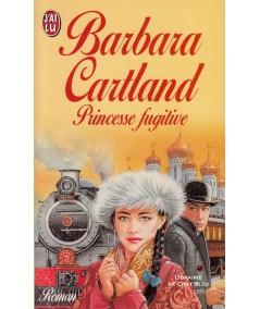 Princesse fugitive (Barbara Cartland) - J'ai lu N° 4545