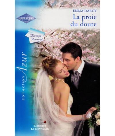 La proie du doute (Emma Darcy) - Mariage Arrangé - Harlequin Azur N° 2826
