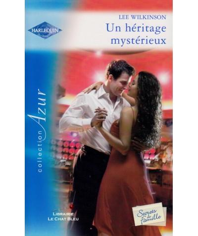 Un héritage mystérieux (Lee Wilkinson) - Secrets de Famille - Harlequin Azur N° 2824