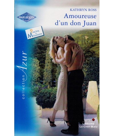 Amoureuse d'un don Juan (Kathryn Ross) - Play-boy & Milliardaire - Azur N° 2819