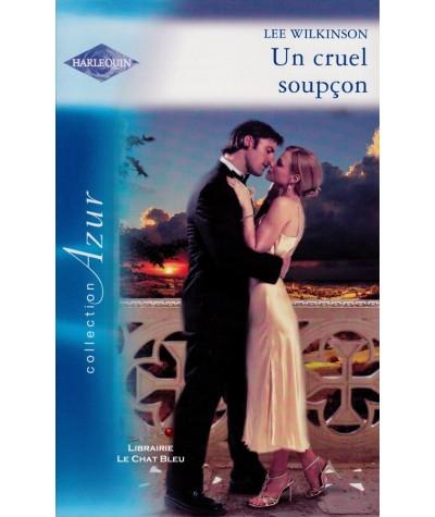 Un cruel soupçon (Lee Wilkinson) - Harlequin Azur N° 2816