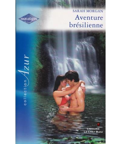 Aventure brésilienne (Sarah Morgan) - Harlequin Azur N° 2806