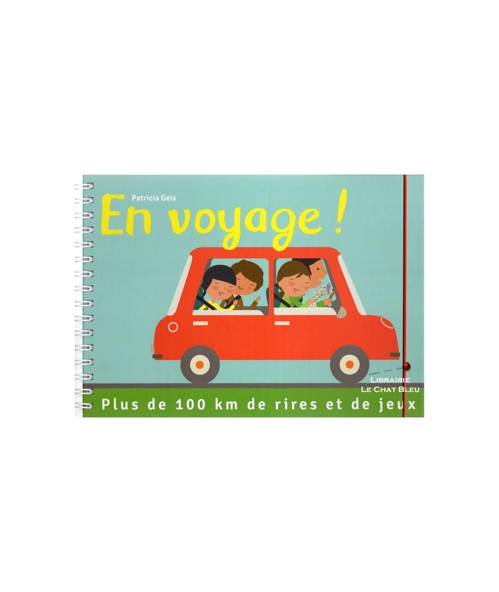 En voyage ! (Patricia Geis) : Plus de 100 km de rires et de jeux