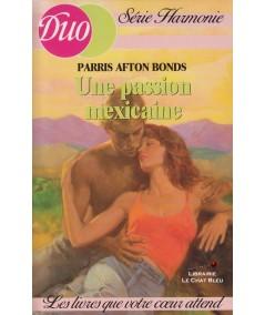 Une passion mexicaine (Parris Afton Bonds) - Duo Harmonie N° 72