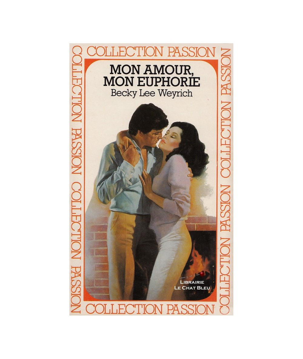 Mon amour, mon euphorie (Becky Lee Weyrich) - Passion N° 185