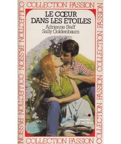 Le coeur dans les étoiles (Adrienne Staff, Sally Goldenbaum) - Passion N° 127