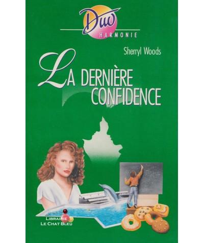 La dernière confidence (Sherryl Woods) - Duo Harmonie N° 275